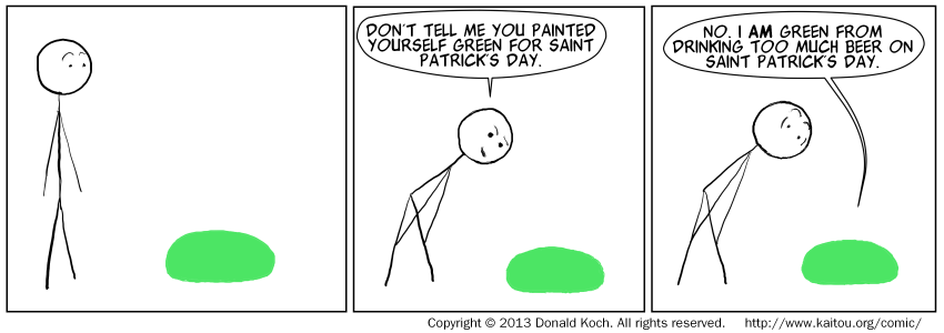 At least now I know why they picked green for St. Patty's Day.
